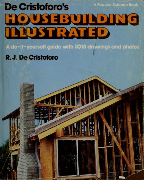 De Cristoforo's Housebuilding Illustrated by R. J. De Cristoforo