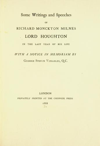 Some writings and speeches of Richard Monckton Milnes, Lord Houghton, in the last year of his life.