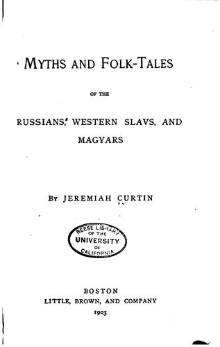 Download Myths and folk-tales of the Russians, western Slavs, and the Magyars.