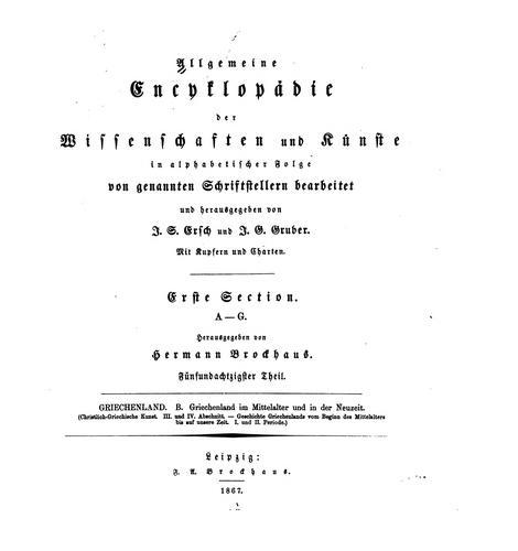 Allgemeine Encyclopädie der Wissenschaften und Künste in alphabetischer Folge von genannten …