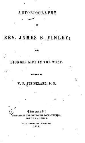 Download Autobiography of Rev. James B. Finley; or, Pioneer life in the West.