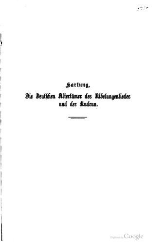 Die deutschen altertümer des Nibelungenliedes und der Kudrun