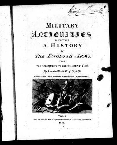 Military antiquities respecting a history of the English army, from the conquest to the present time