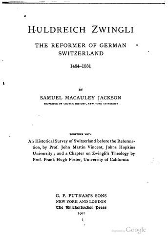 Download Huldreich Zwingli, the reformer of German Switzerland, 1484-1531