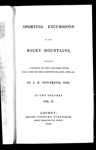 Sporting excursions in the Rocky Mountains by John K. Townsend