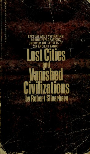 Lost cities and vanished civilizations.