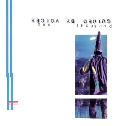 Bee Thousand by Guided by Voices