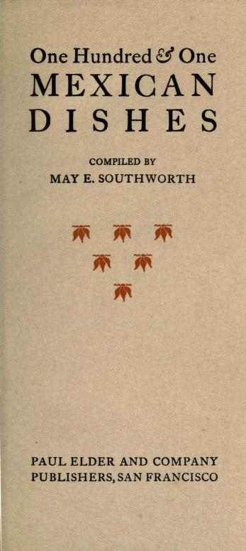 One hundred & One Mexican Dishes By May E. Southworth in pdf