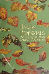 Cover of: Hardy perennials and old-fashioned garden flowers.