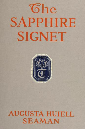 Cover of: The sapphire signet | Augusta Huiell Seaman