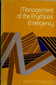 Cover of: Management of the psychiatric emergency   Stephen M. Soreff