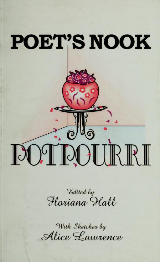 Poet's Nook potpourri by edited by Floriana Hall ; sketches by Alice Lawrence.