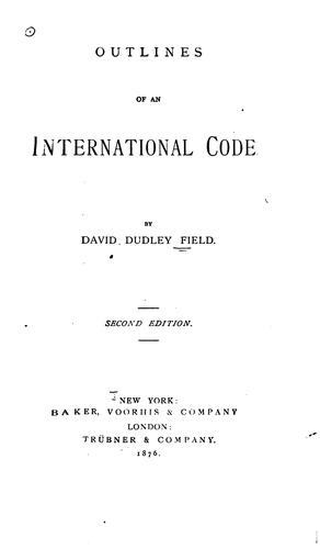 Draft Outlines of an International Code by David Dudley Field