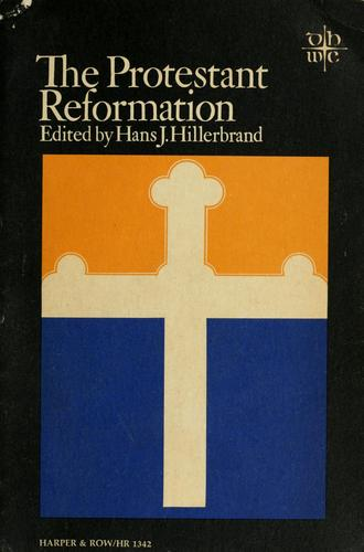 The Protestant Reformation by Hans Joachim Hillerbrand