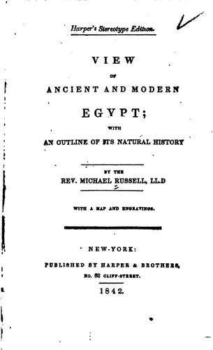 View of Ancient and Modern Egypt: With an Outline of Its Natural History by Michael Russell