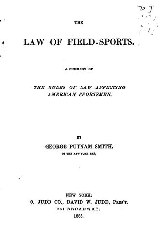 The law of field-sports by George Putnam Smith