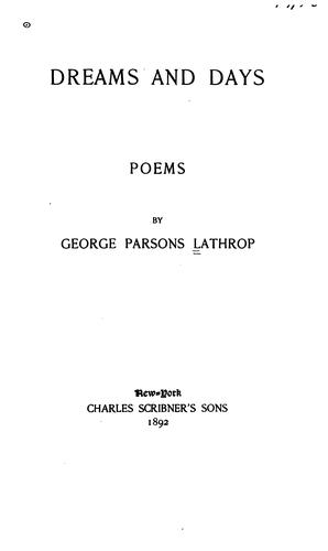 Dreams and Days: Poems by George Parsons Lathrop