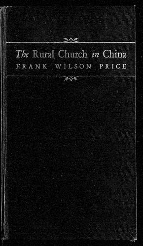 The rural church in China by Frank W. Price