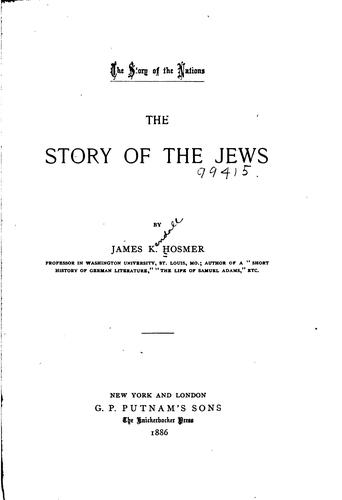 The Story of the Jews by James Kendall Hosmer