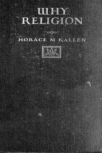 Why religion by Kallen, Horace Meyer