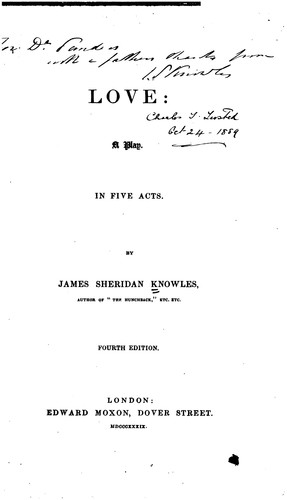 Love: A Play in Five Acts by James Sheridan Knowles