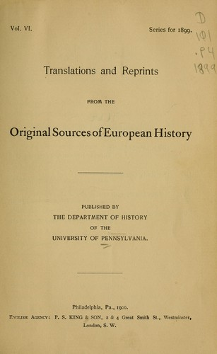 Translations and reprints from the original sources of European history by University of Pennsylvania. Dept. of History
