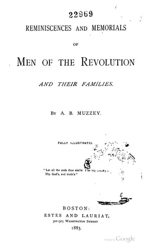 Reminiscences and Memorials of Men of the Revolution and Their Families by Artemas Bowers Muzzey