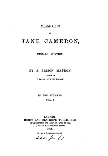 Memoirs of Jane Cameron, female convict, by a prison matron, author of Female life in prison by Frederick William Robinson