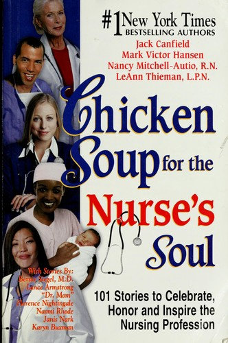 Chicken soup for the nurse's soul by Jack Canfield ... [et al.].