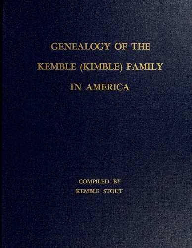 Genealogy of the Kemble (Kimble) family in America by Kemble Stout